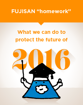 "FUJISAN ""homework"".  What we can do to protect the future of FUJISAN."
